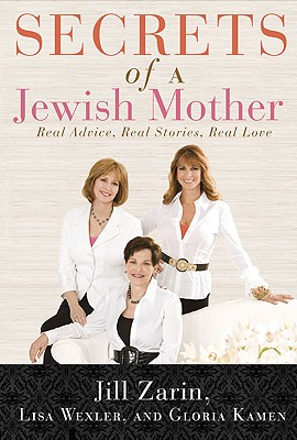 Image for Secrets of a Jewish Mother: Real Advice, Real Stories, Real Love