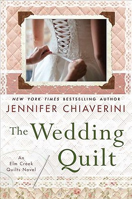Image for The Wedding Quilt: An Elm Creek Quilts Novel (Elm Creek Quilts Novels)