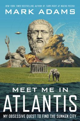 Image for Meet Me in Atlantis: My Obsessive Quest to Find the Sunken City