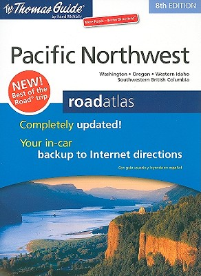 Pacific Northwest Road Atlas (Thomas Guide Pacific Northwest Road Atlas)
