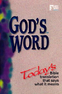 Image for God's Word: Today's Bible Translation That Says What It Means (God's Word Series)