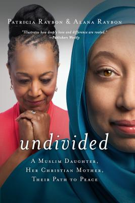 "Image for ""Undivided: A Muslim Daughter, Her Christian Mother, Their Path to Peace"""