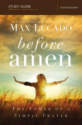 Image for BEFORE AMEN STUDY GUIDE: THE POWER OF A SIMPLE PRAYER