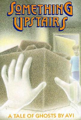 Image for Something Upstairs: A Tale of Ghosts