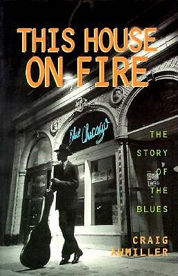Image for This House on Fire: The Story of the Blues (The African-American Experience)