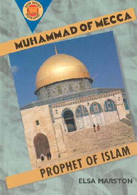 Image for MUHAMMAD OF MECCA: PROPHET OF ISLAM BOOK REPORT BIOGRAPHIES