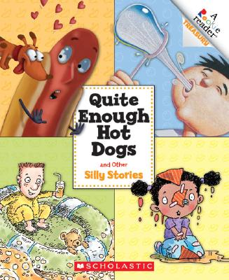 Quite Enough Hot Dogs and Other Silly Stories (Rookie Reader Treasuries), Hulme, Joy N; Callahan, Thera S; Fontes, Justine