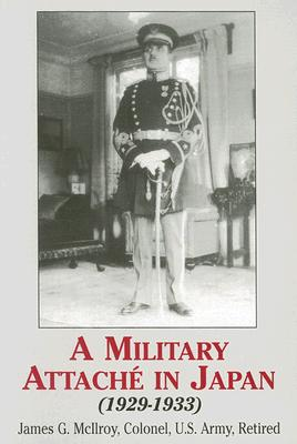 Image for Military Attache in Japan: 1929-1933, A