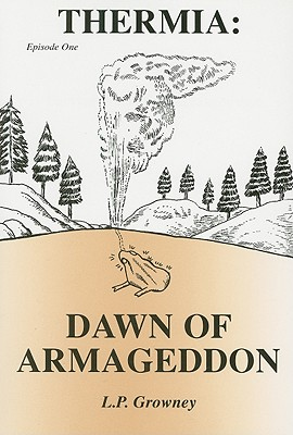 Thermia: Dawn of Armageddon, Episode One, Growney, L. P.
