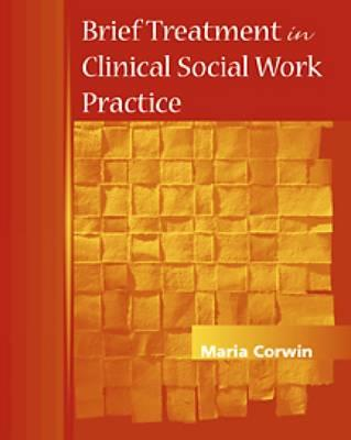 Image for Brief Treatment in Clinical Social Work Practice (Methods / Practice of Social Work: Direct (Micro))