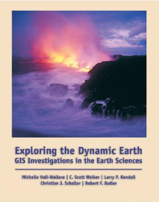 Image for Exploring the Dynamic Earth: GIS Investigations for the Earth Sciences (with CD-ROM)