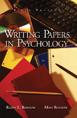 Image for Writing Papers in Psychology: A Student Guide to Research Reports, Essays, Proposals, Posters and Rief Reports