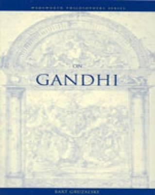 On Gandhi (Wadsworth Philosophers Series), BART GRUZALSKI