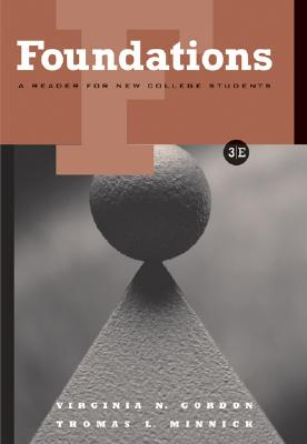 Foundations: A Reader for New College Students (with InfoTrac) (Wadsworth College Success), Gordon, Virginia N.; Minnick, Thomas L.