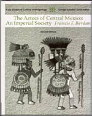 Image for Aztecs of Central Mexico: An Imperial Society (Case Studies in Cultural Anthropology)