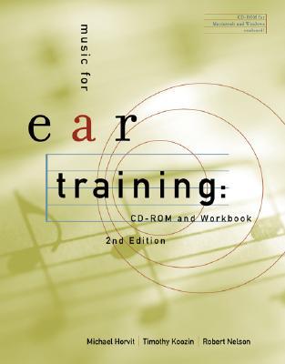 Music for Ear Training (Workbook & CD-ROM), Horvit, Michael; Koozin, Timothy; Nelson, Robert