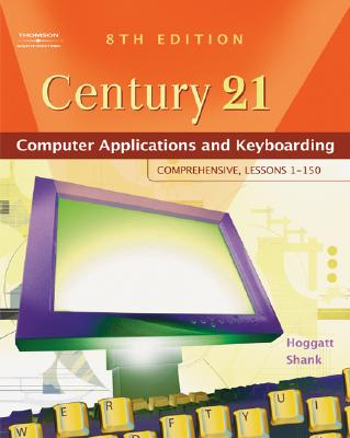 Image for Century 21(TM) Computer Applications and Keyboarding: Comprehensive, Lessons 1-150 (Available Titles CengageNOW)