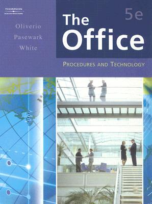 The Office: Procedures and Technology (Business Procedures), Oliverio, Mary Ellen; Pasewark, William R.; White, Bonnie R.
