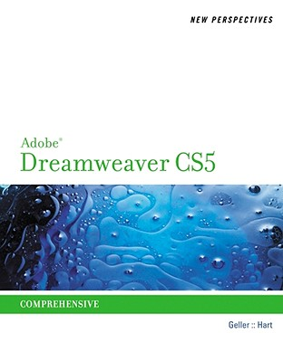 New Perspectives on Adobe Dreamweaver CS5, Comprehensive (New Perspectives Series: Adobe Creative Suite), Mitch Geller (Author), Kelly Hart (Author)