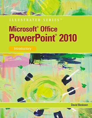 Microsoft PowerPoint 2010: Introductory, David W. Beskeen  (Author)