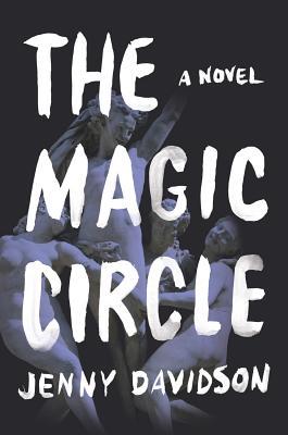 "The Magic Circle: A Novel, ""Davidson, Jenny"""