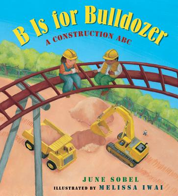 Image for B Is for Bulldozer Board Book: A Construction ABC