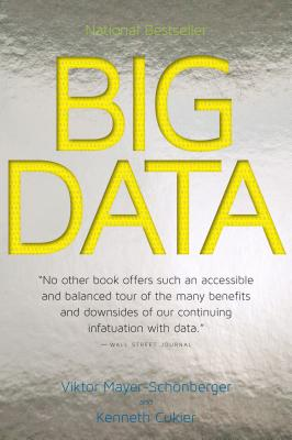 Image for Big Data: A Revolution That Will Transform How We Live, Work, and Think