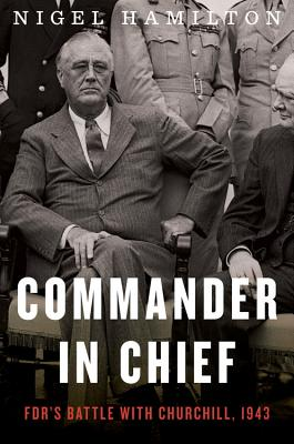 Image for Commander in Chief: FDR's Battle with Churchill, 1943