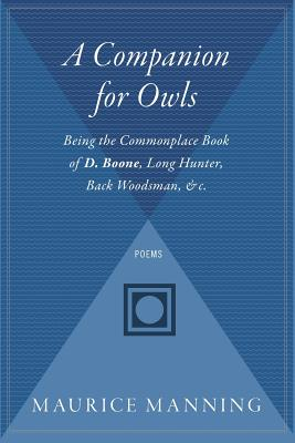 Image for A Companion for Owls: Being the Commonplace Book of D. Boone, Long Hunter, Back Woodsman, &C.
