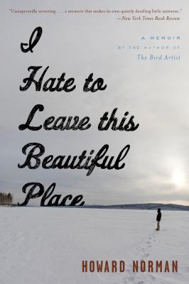 """I Hate to Leave This Beautiful Place, """"Norman, Howard"""""""