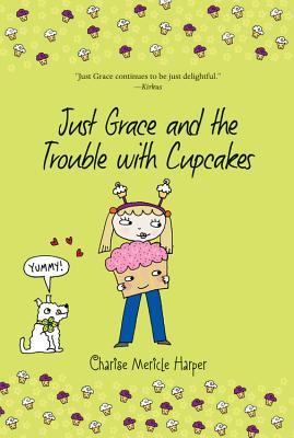 Image for Just Grace and the Trouble with Cupcakes (The Just Grace Series)