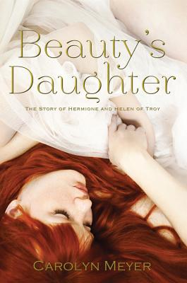 Image for Beauty's Daughter: The Story of Hermione and Helen of Troy
