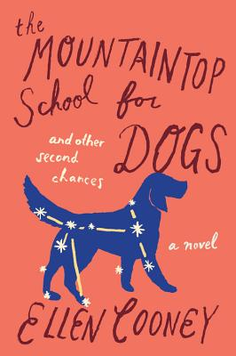 Image for The Mountaintop School for Dogs and Other Second Chances