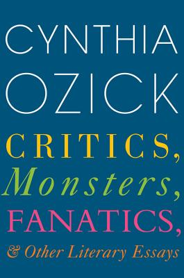 Image for Critics, Monsters, Fanatics, and Other Literary Essays