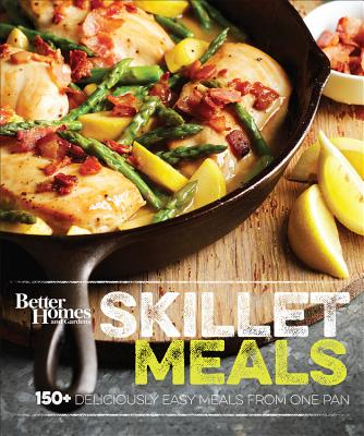 Image for Better Homes and Gardens Skillet Meals: 150+ Deliciously Easy Recipes from One Pan