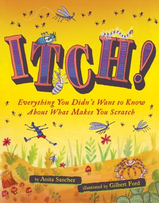 Image for Itch!: Everything You Didn't Want to Know About What Makes You Scratch