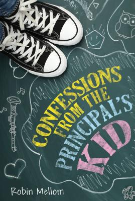 Image for CONFESSIONS FROM THE PRINCIPAL'S KID