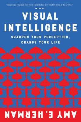Image for Visual Intelligence: Sharpen Your Perception, Change Your Life