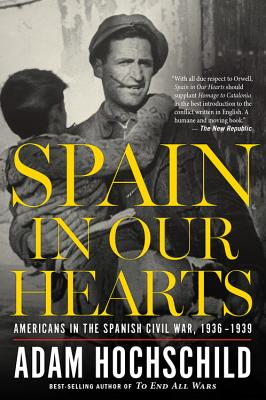 Image for Spain in Our Hearts: Americans in the Spanish Civil War, 1936-1939