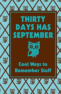 Image for Thirty Days Has September: Cool Ways to Remember Stuff