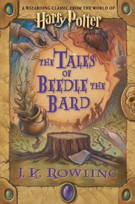 Image for The Tales of Beedle the Bard: a Wizarding Classic from the World of Harry Potter