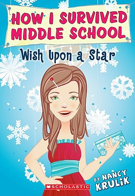 Image for Wish Upon A Star (How I Survived Middle School, No. 11)
