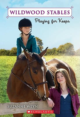 Wildwood Stables #2: Playing for Keeps, Suzanne Weyn