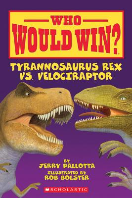 Image for Tyrannosaurus Rex Vs. Velociraptor (Who Would Win?)