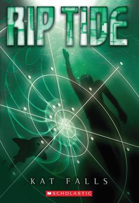 Dark Life Book 2: Rip Tide, Kat Falls