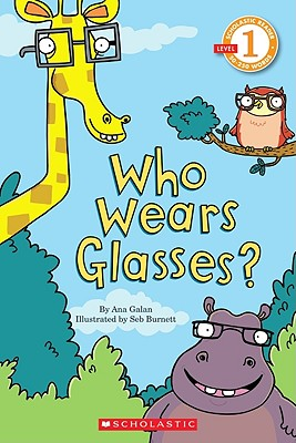 Image for Scholastic Reader Level 1: Who Wears Glasses?