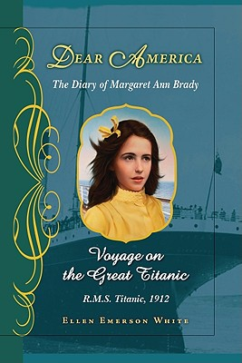 VOYAGE ON THE GREAT TITANIC (DEAR AMERICA), WHITE, ELLEN EMERSON