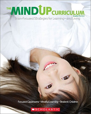 Image for The MindUP Curriculum: Grades PreK?2: Brain-Focused Strategies for Learning?and Living