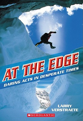 Image for At the Edge: Daring Acts in Desperate Times