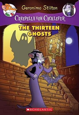 The Thirteen Ghosts (Creepella von Cacklefur #1), Geronimo Stilton